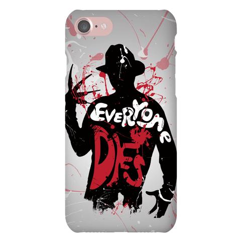 Everyone Dies Phone Case