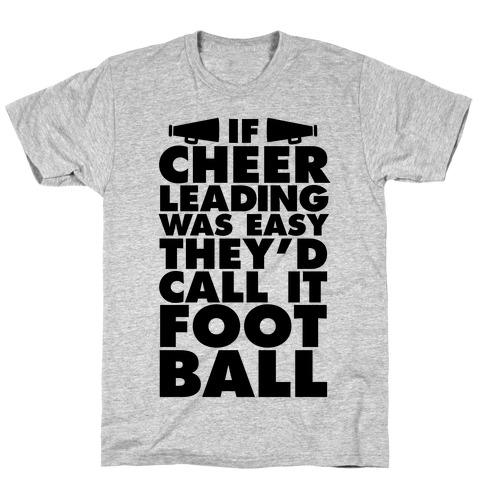 If Cheerleading Was Easy T-Shirt