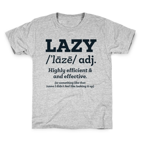 Lazy Definition Kids T-Shirt