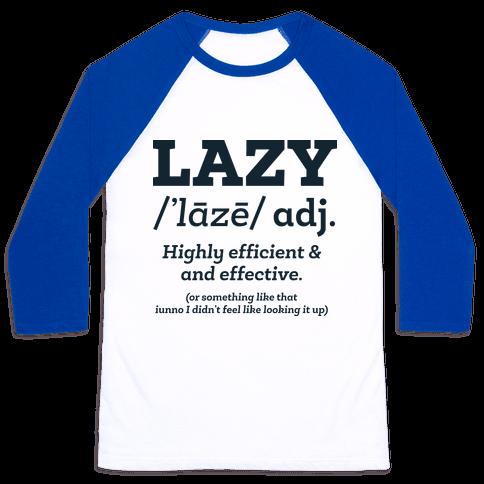 Lazy Definition Baseball Tee