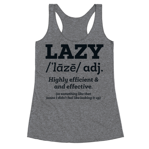 Lazy Definition Racerback Tank Top