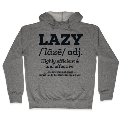 Lazy Definition Hooded Sweatshirt