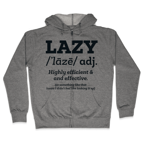 Lazy Definition Zip Hoodie