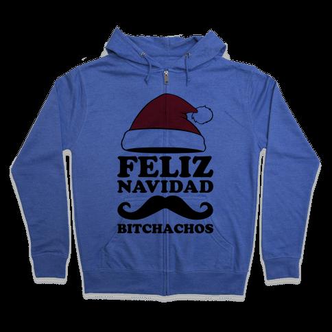 Feliz Navidad, Bitchachos Zip Hoodie