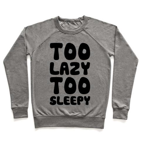 Too Lazy Too Sleepy Pullover