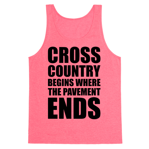 Cross Country Begins Where The Pavement Ends Tank Top