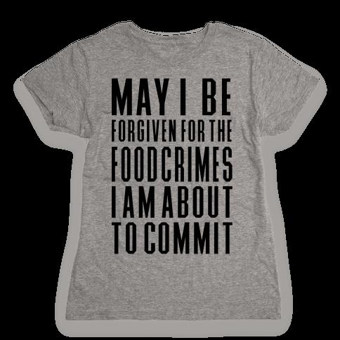 Food Crime Womens T-Shirt