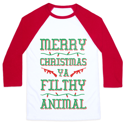 Merry Christmas Ya Filthy Animal Baseball Tee