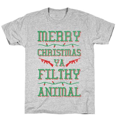 Merry Christmas Ya Filthy Animal T-Shirt