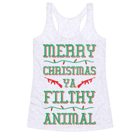 Merry Christmas Ya Filthy Animal Racerback Tank Top