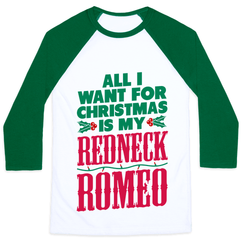 All I want for Christmas is my Redneck Romeo