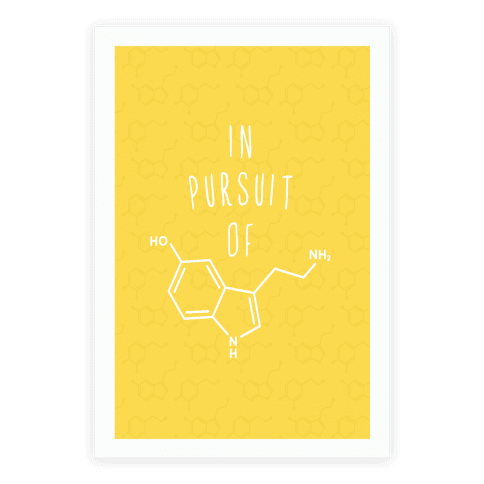 In Pursuit of Happiness (Serotonin Molecule) Poster