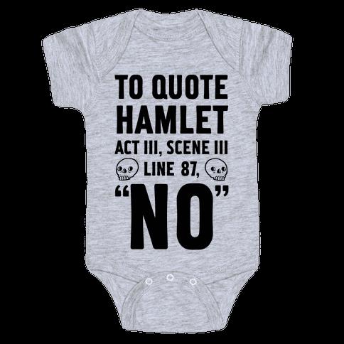 To Quote Hamlet Act III, Scene iii Line 87, No Baby Onesy