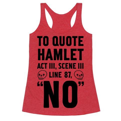 To Quote Hamlet Act III, Scene iii Line 87, No Racerback Tank Top