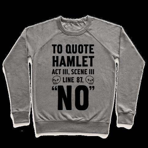 To Quote Hamlet Act III, Scene iii Line 87, No Pullover