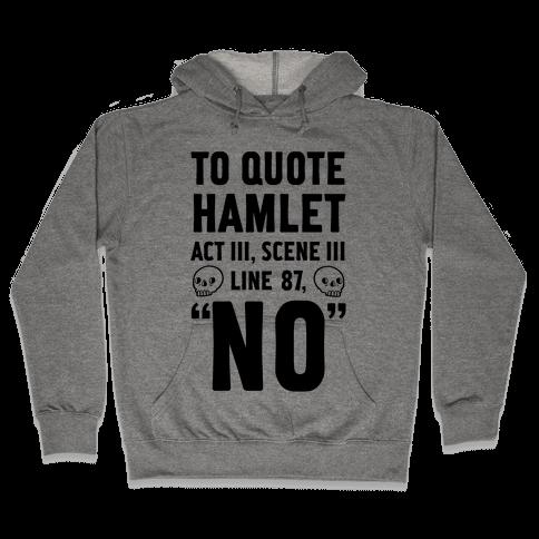 To Quote Hamlet Act III, Scene iii Line 87, No Hooded Sweatshirt