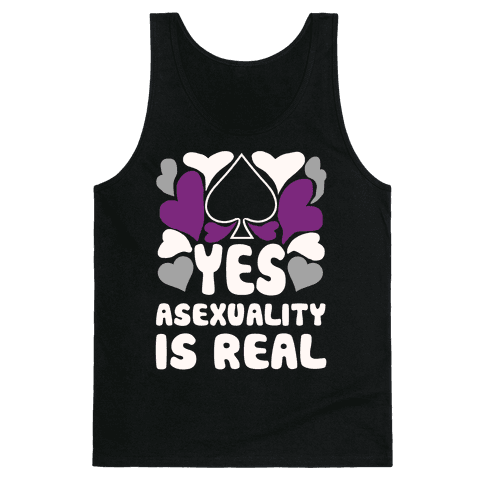 Yes Asexuality Is Real Tank Top