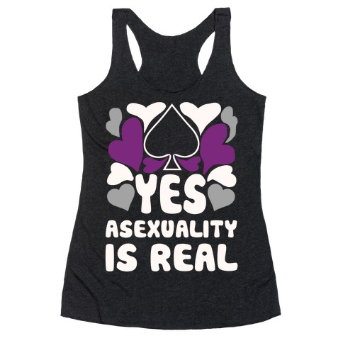 Yes Asexuality Is Real Racerback Tank Top