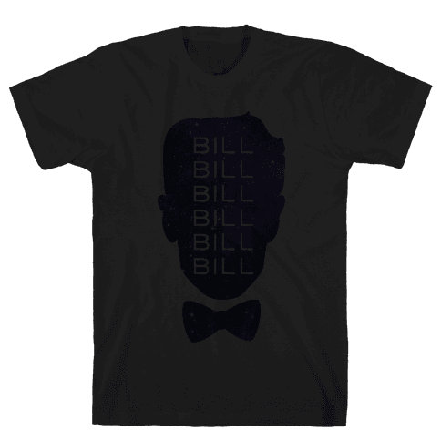 Bill Bill Bill (Cosmic) Mens T-Shirt