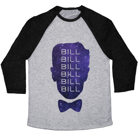 Bill Bill Bill (Cosmic) Baseball Tee