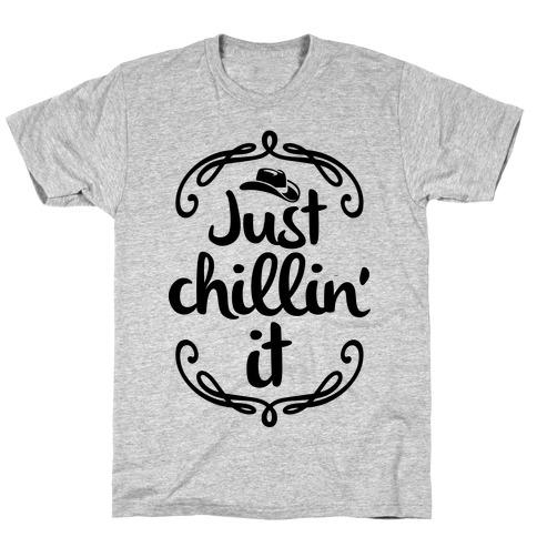 Just Chillin' It T-Shirt