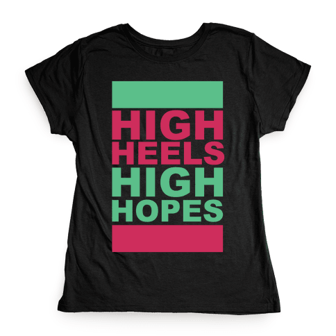 Heels and Hopes Womens T-Shirt