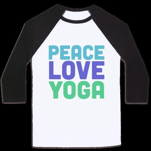 Peace Love Yoga Baseball Tee