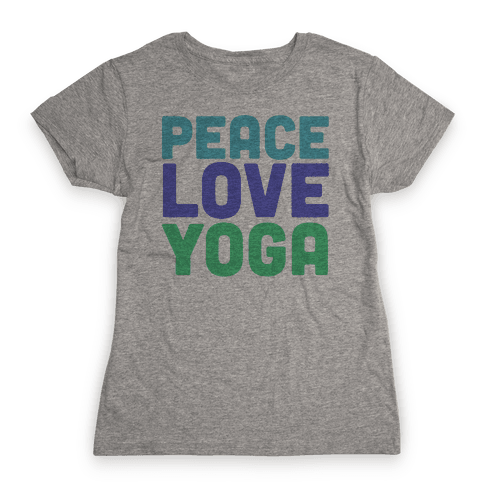 Peace Love Yoga Womens T-Shirt