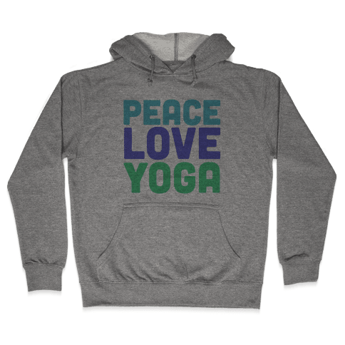 Peace Love Yoga Hooded Sweatshirt