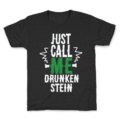 Just Call Me Drunken-Stein Kids T-Shirt