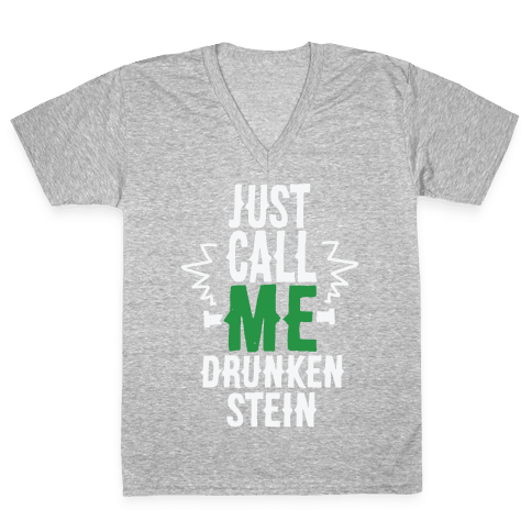 Just Call Me Drunken-Stein V-Neck Tee Shirt