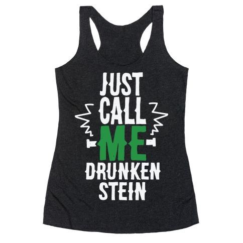 Just Call Me Drunken-Stein Racerback Tank Top