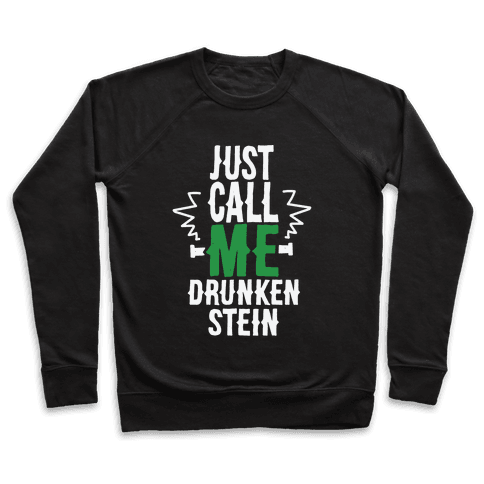 Just Call Me Drunken-Stein Pullover