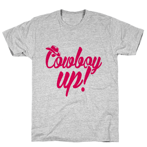 Cowboy Up! Mens T-Shirt
