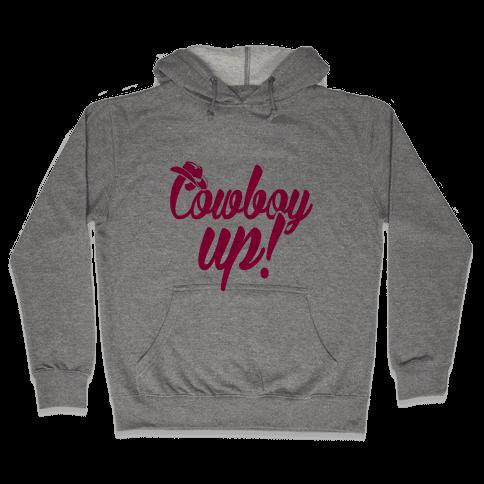 Cowboy Up! Hooded Sweatshirt