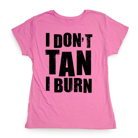 I Don't Tan (Neon Tank) Womens T-Shirt