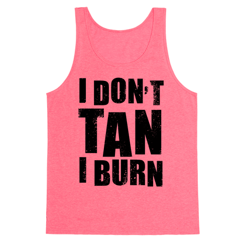 I Don't Tan (Neon Tank) Tank Top