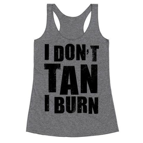 I Don't Tan (Neon Tank) Racerback Tank Top
