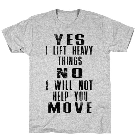 I will not help you move Mens T-Shirt