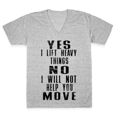 I will not help you move V-Neck Tee Shirt
