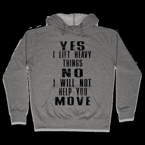 I will not help you move Hooded Sweatshirt