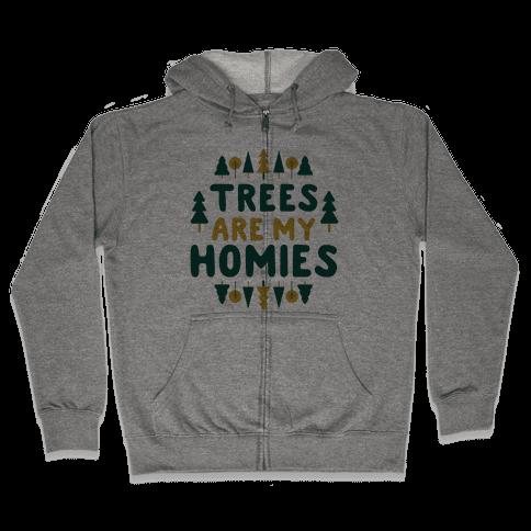 Trees Are My Homies Zip Hoodie