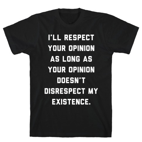 Respect My Existence Mens T-Shirt