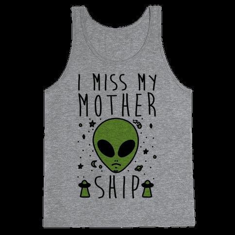 I Miss My Mothership Tank Top