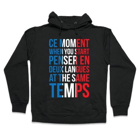 Ce Moment When Hooded Sweatshirt