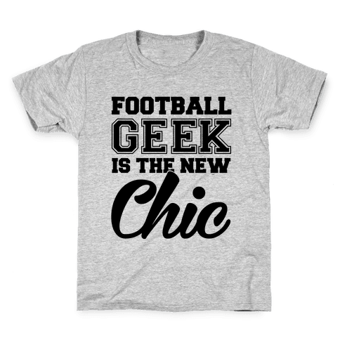 Football Geek Is The New Chic Kids T-Shirt