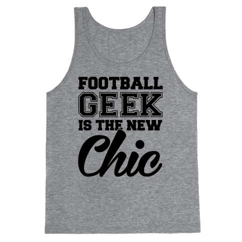 Football Geek Is The New Chic Tank Top