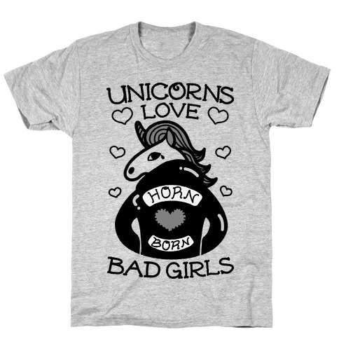 Unicorns Love Bad Girls T-Shirt