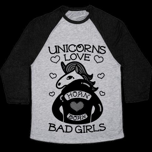 Unicorns Love Bad Girls Baseball Tee