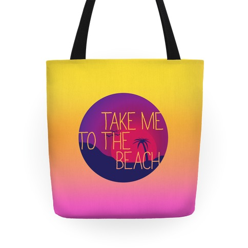 Take Me To The Beach Tote